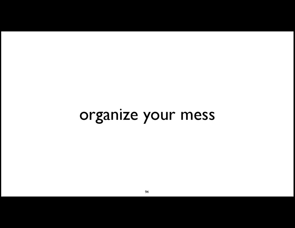 organize your mess 94