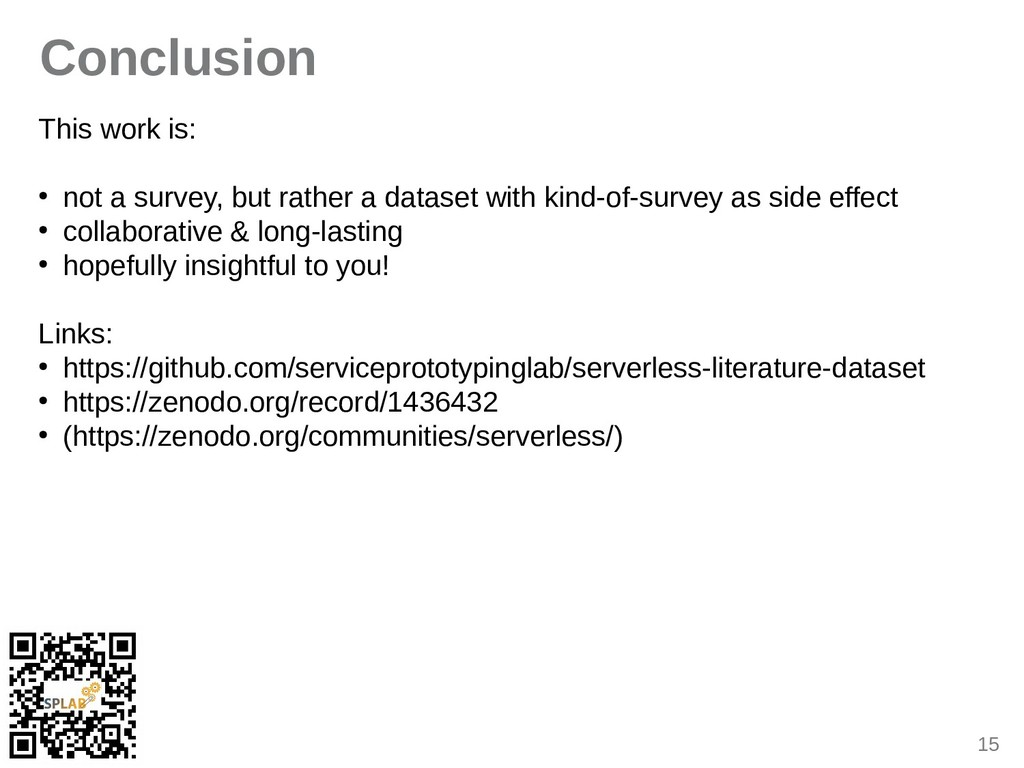 15 Conclusion This work is: ● not a survey, but...