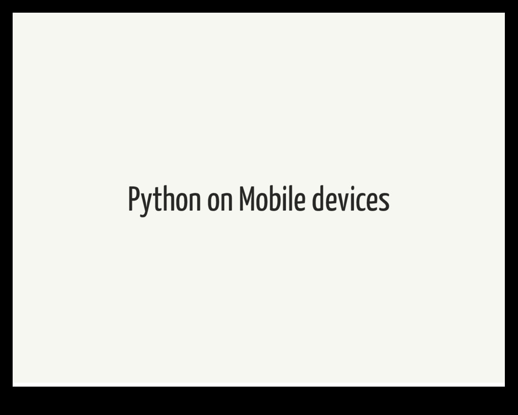 Python on Mobile devices