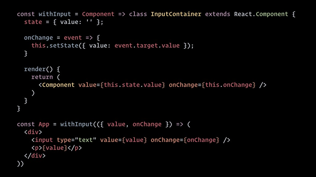 const withInput = Component => class InputConta...