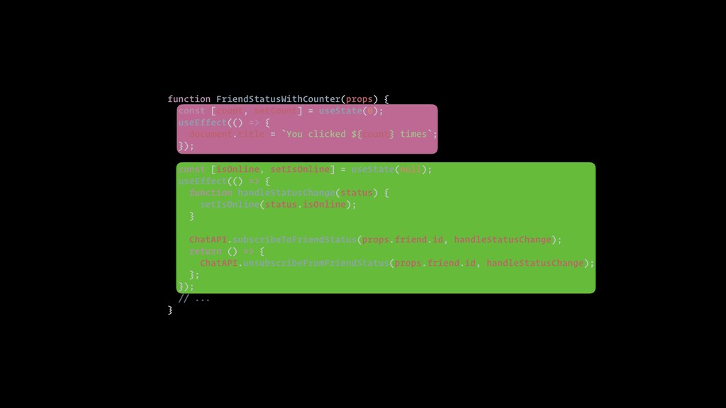 function FriendStatusWithCounter(props) { const...