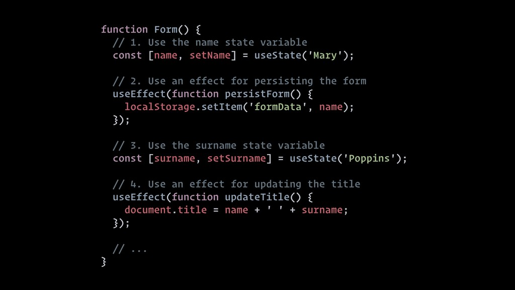function Form() { // 1. Use the name state vari...