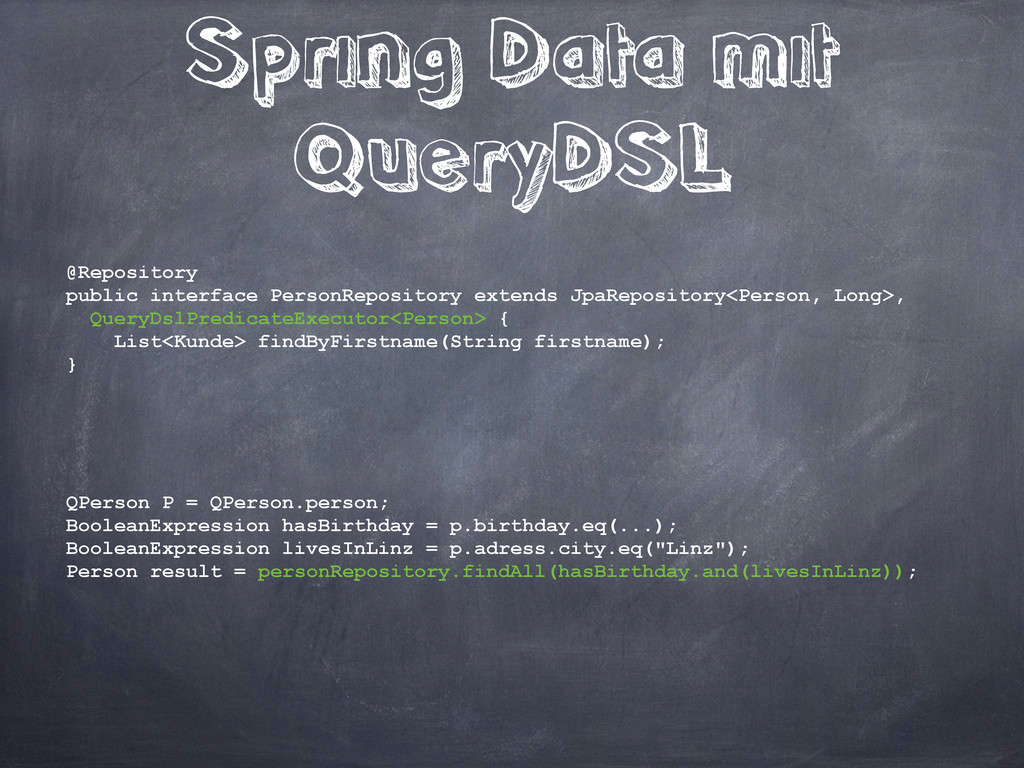 Spring Data mit QueryDSL @Repository public int...