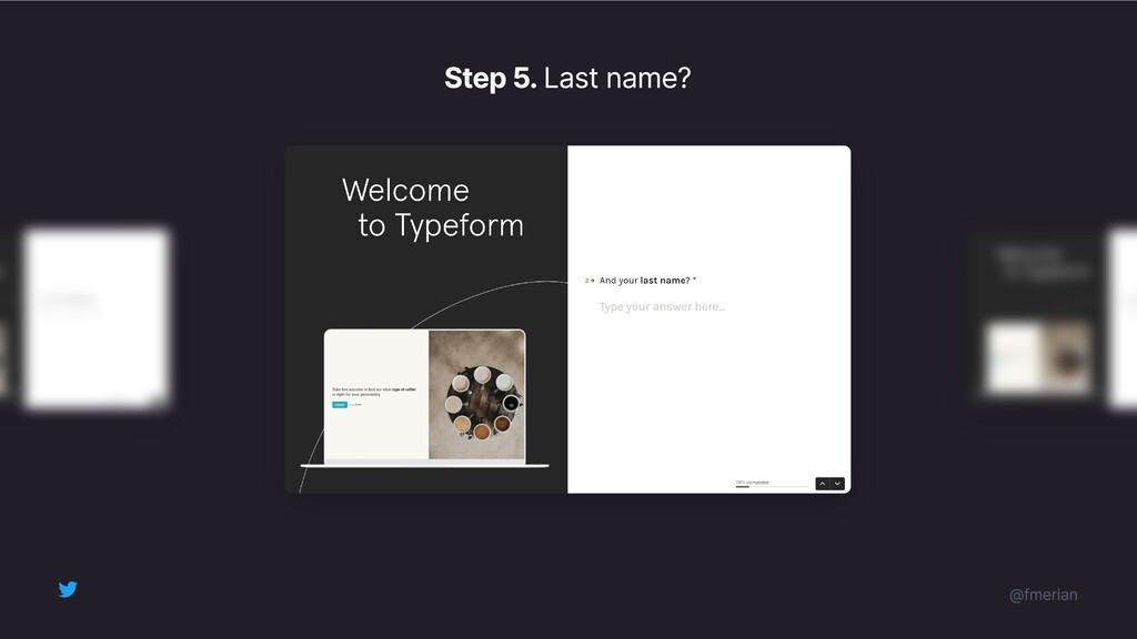 Step 6. What will you use Typeform for?