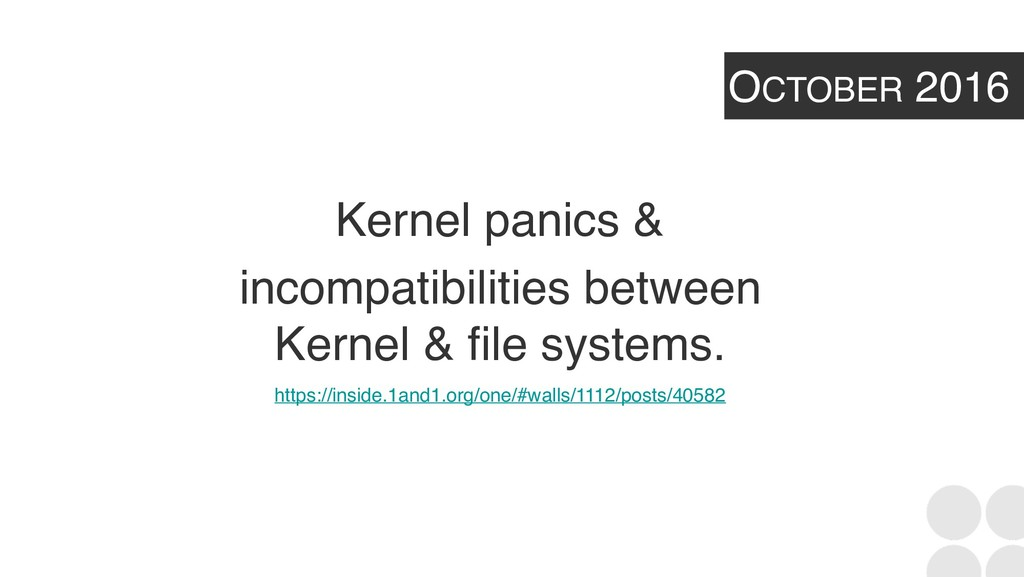 OCTOBER 2016 Kernel panics & incompatibilities ...