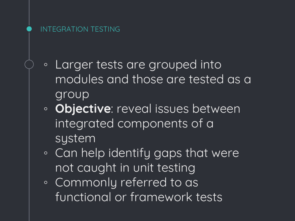 ◦ Larger tests are grouped into modules and tho...