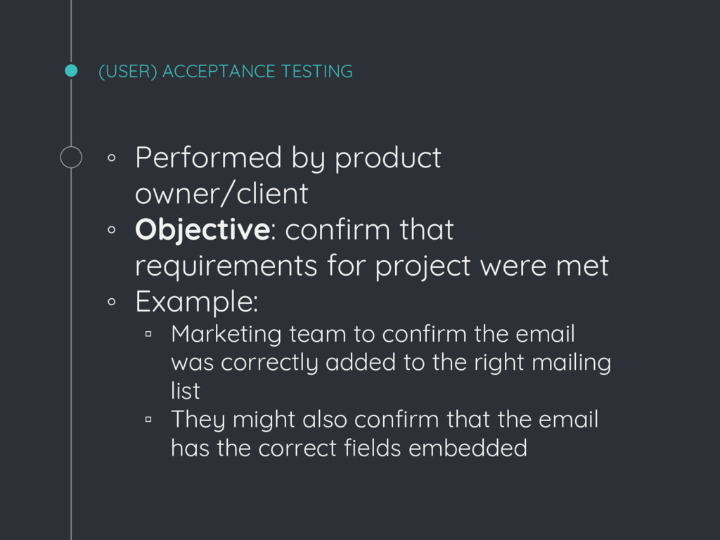 ◦ Performed by product owner/client ◦ Objective...