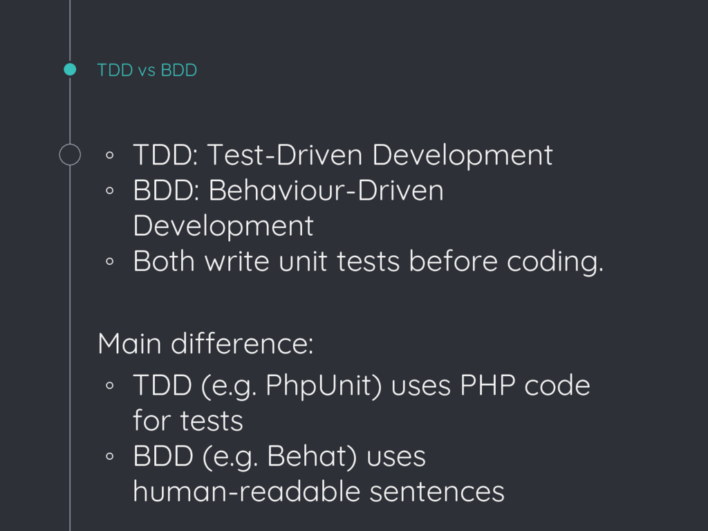 TDD vs BDD ◦ TDD: Test-Driven Development ◦ BDD...