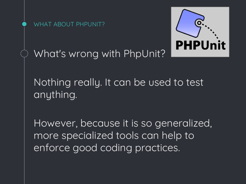 What's wrong with PhpUnit? Nothing really. It c...