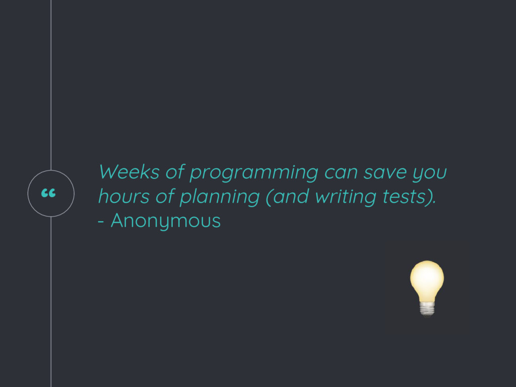 """ Weeks of programming can save you hours of pl..."