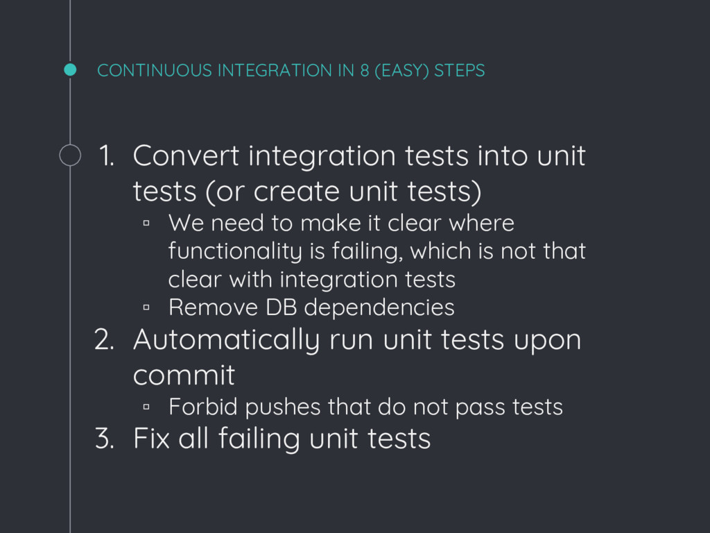 CONTINUOUS INTEGRATION IN 8 (EASY) STEPS 1. Con...