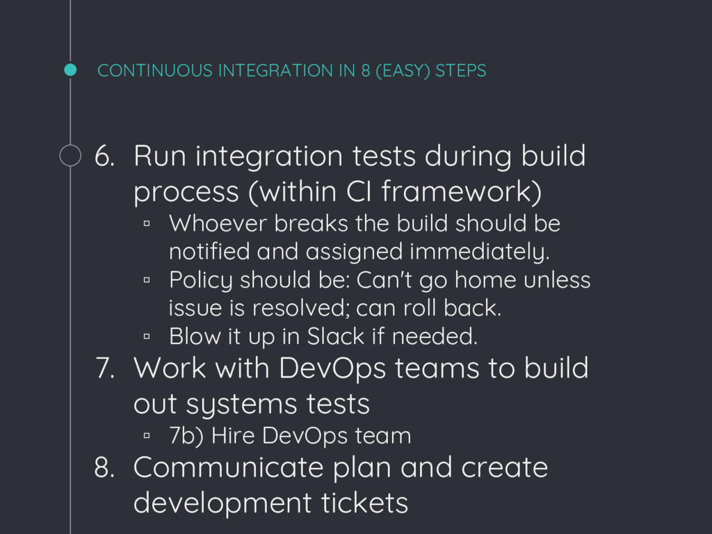 CONTINUOUS INTEGRATION IN 8 (EASY) STEPS 6. Run...
