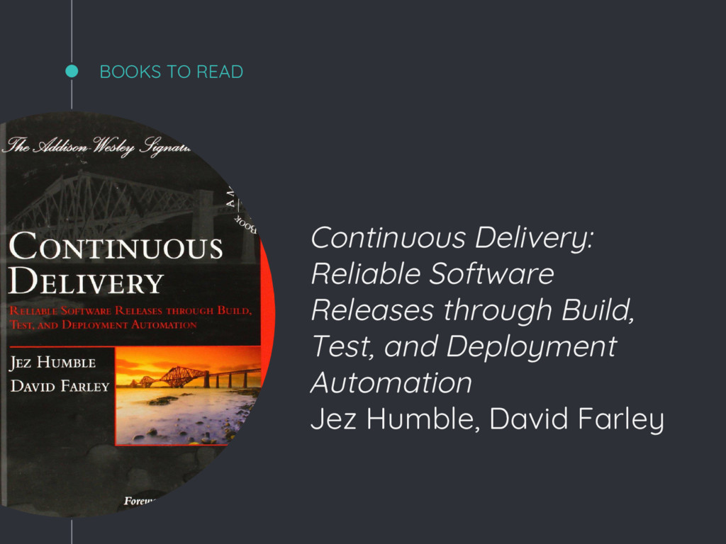 BOOKS TO READ Continuous Delivery: Reliable Sof...