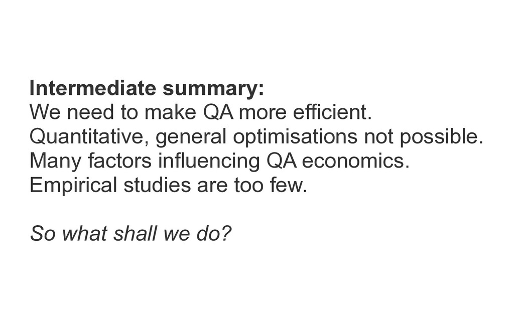 Intermediate summary: We need to make QA more e...