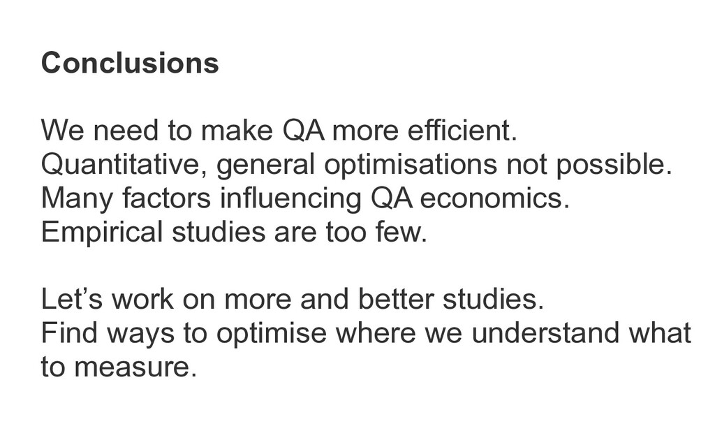 Conclusions We need to make QA more efficient. ...