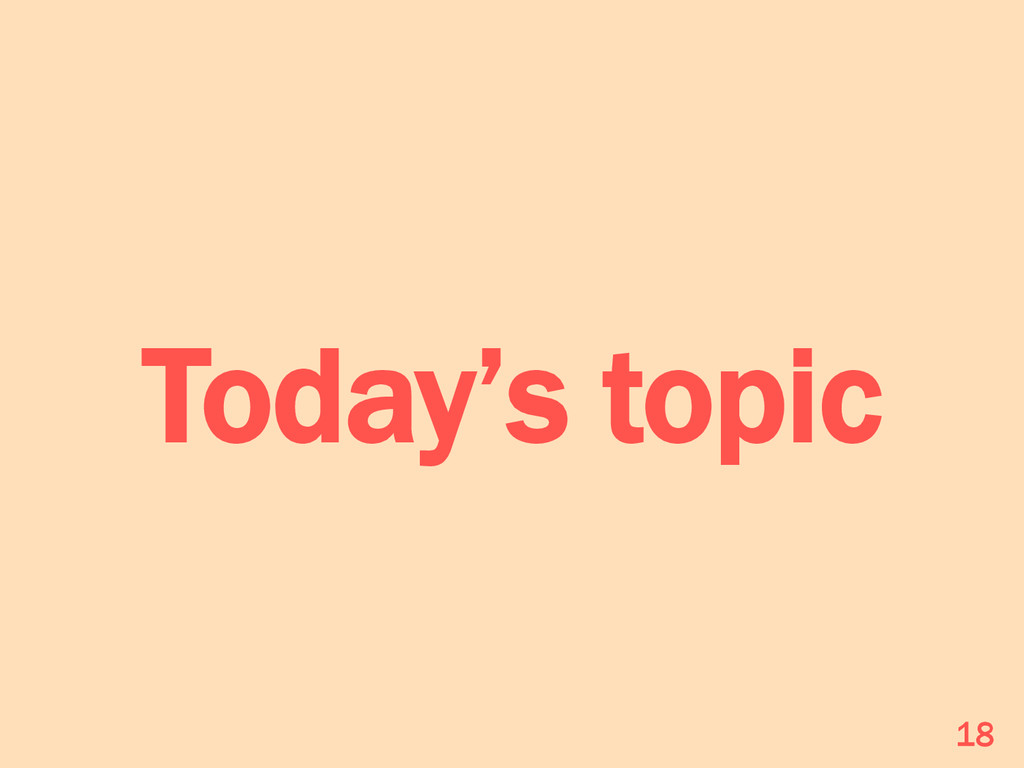Today's topic 18