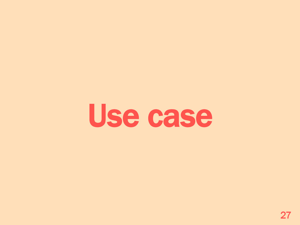 Use case 27