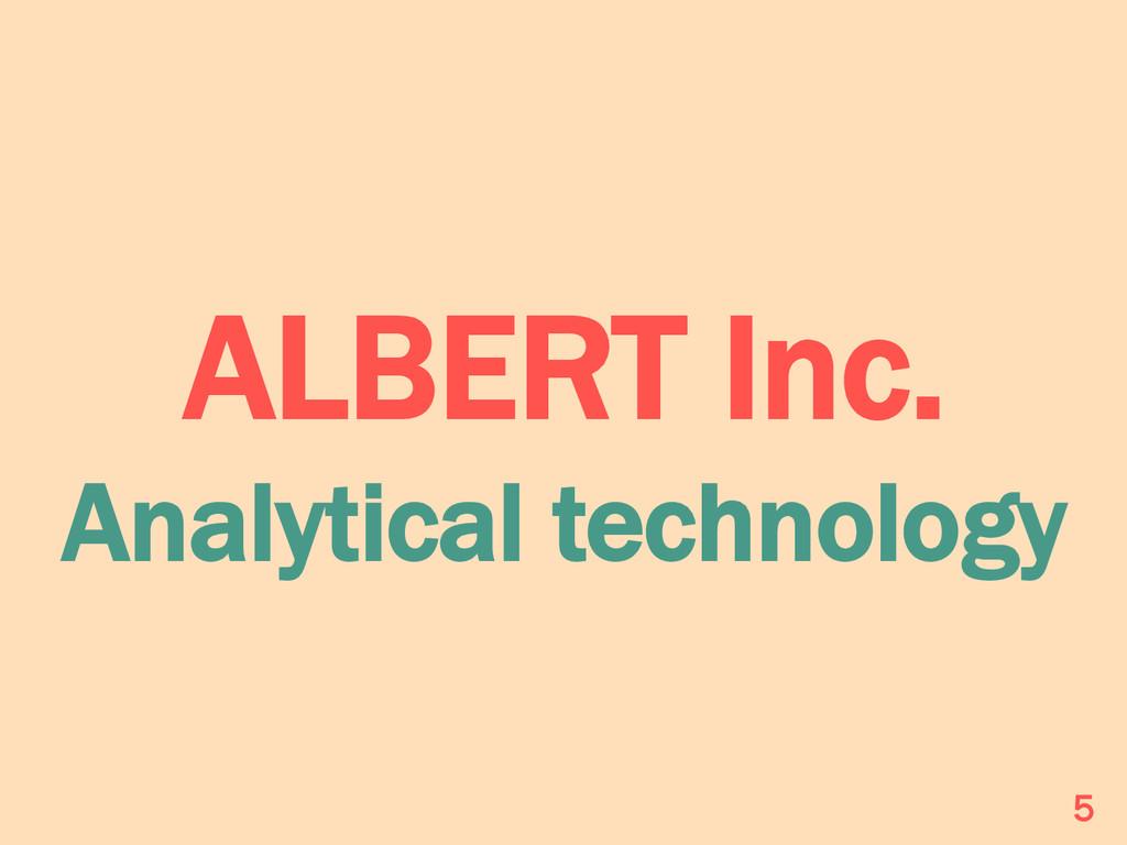 ALBERT Inc. Analytical technology 5