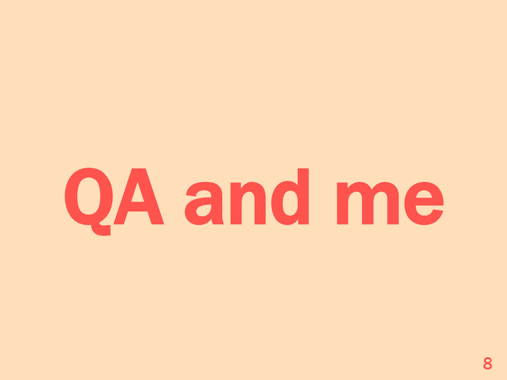 QA and me 8