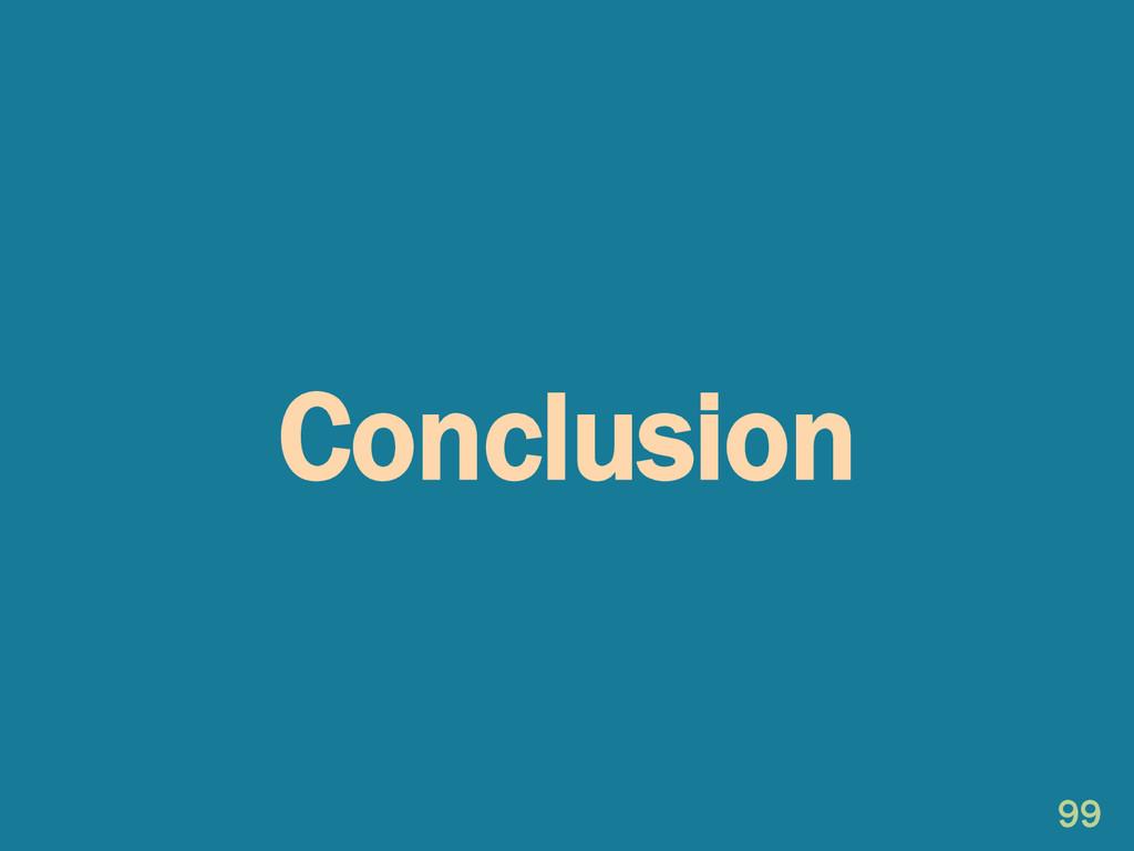 Conclusion 99