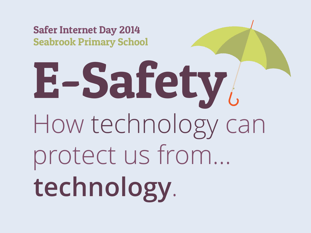 E-Safety How technology can protect us from… te...