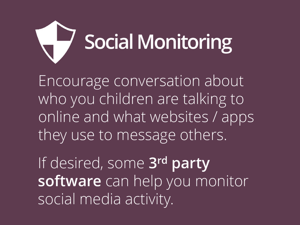 Social Monitoring Encourage conversation about ...