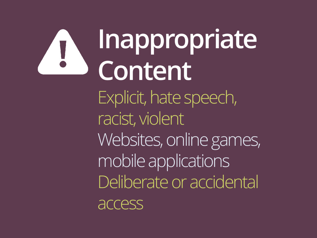 Inappropriate Content Explicit, hate speech, ra...