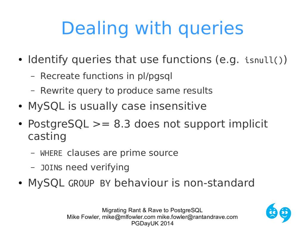 Migrating Rant & Rave to PostgreSQL Mike Fowler...