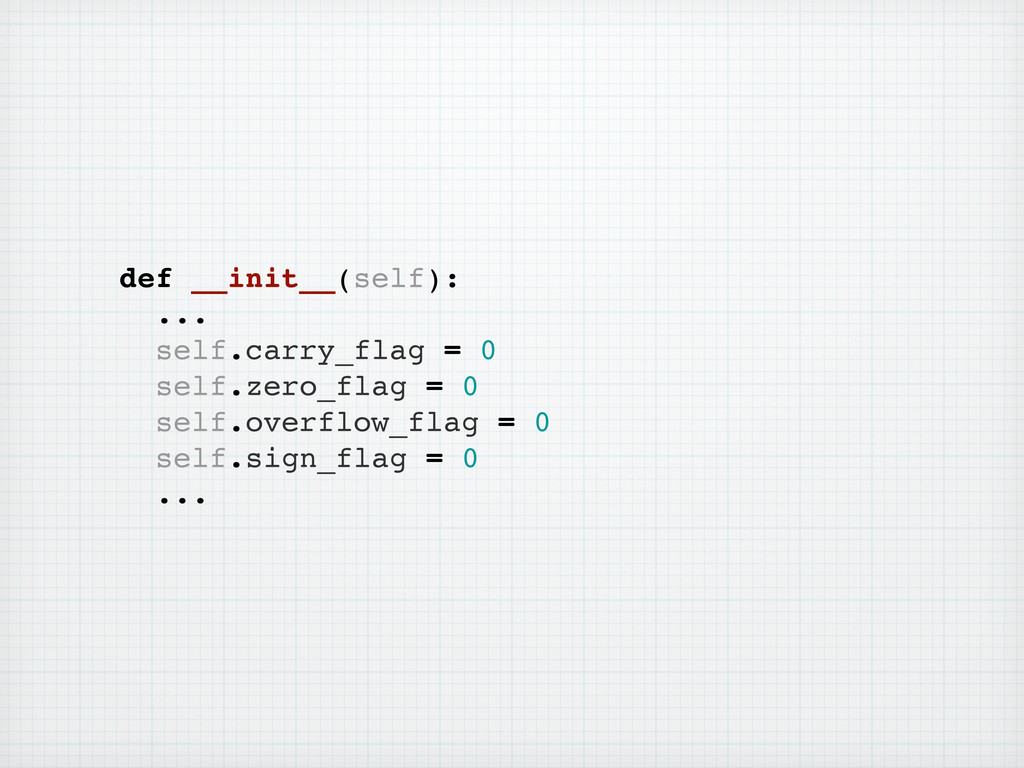 def __init__(self): ... self.carry_flag = 0 sel...