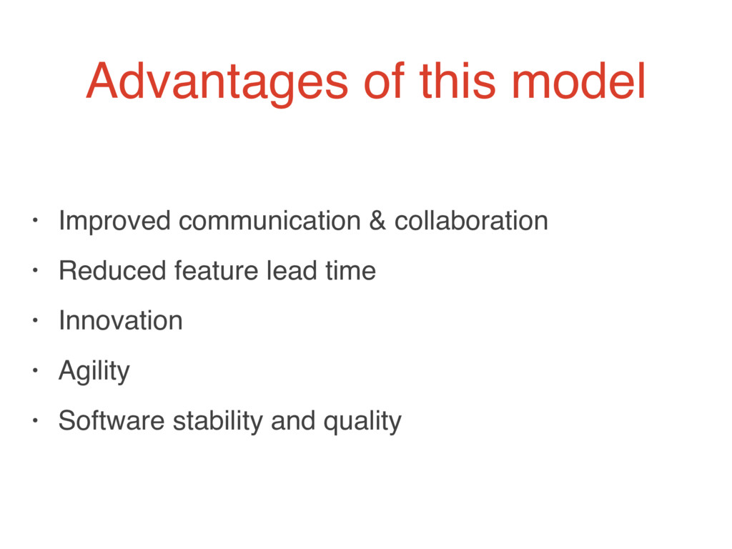 Advantages of this model • Improved communicati...