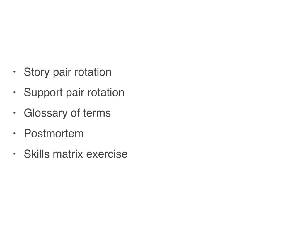 • Story pair rotation • Support pair rotation •...