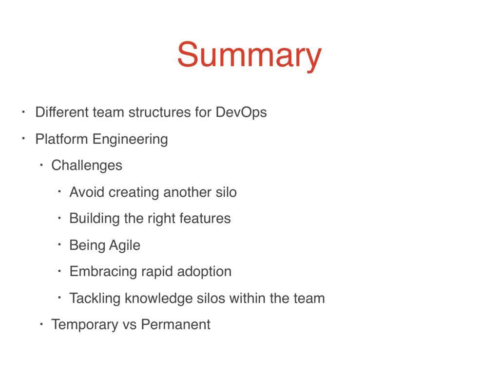Summary • Different team structures for DevOps ...
