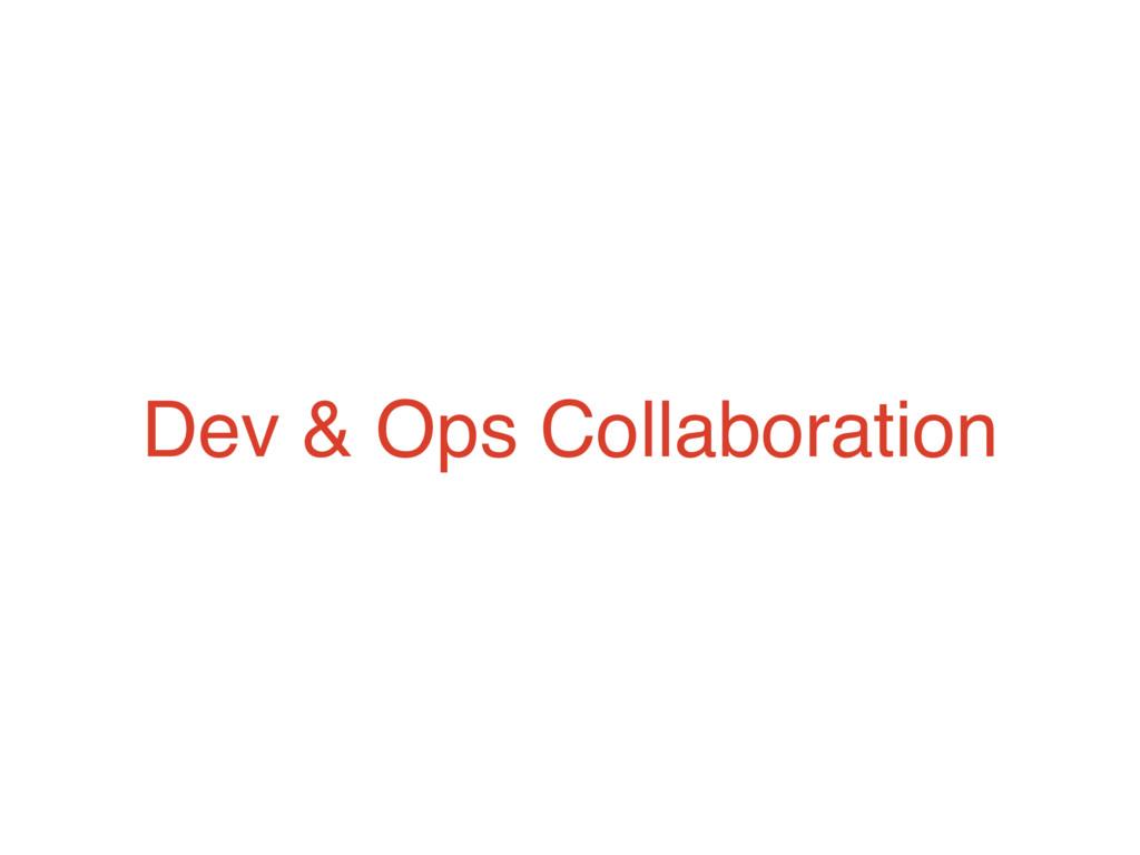 Dev & Ops Collaboration