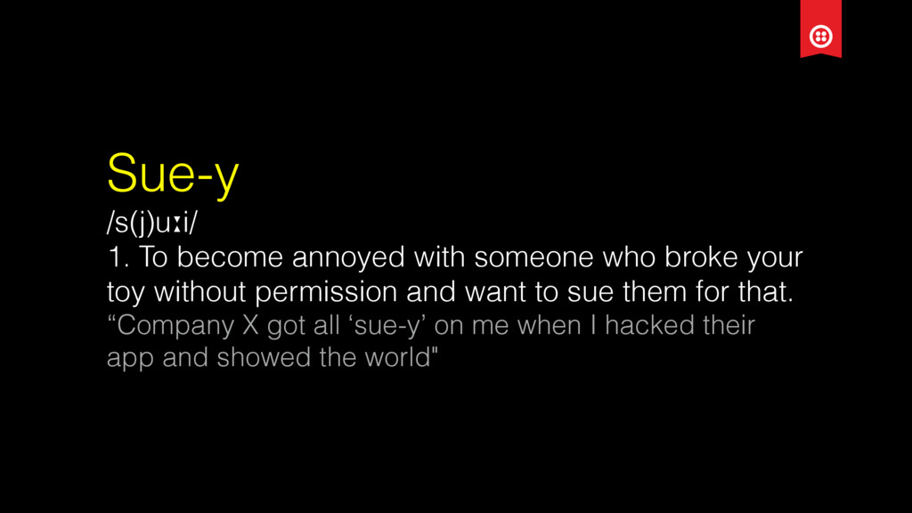 Sue-y /s(j)uːi/ 1. To become annoyed with someo...