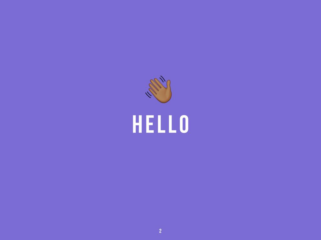 Hello ! 2