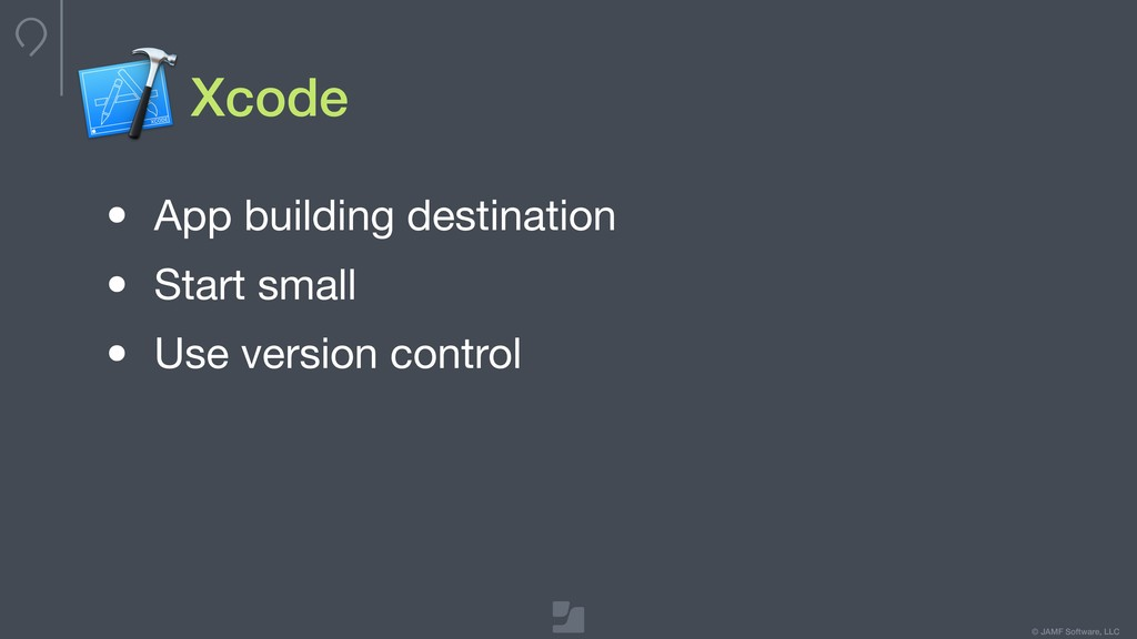 © JAMF Software, LLC Xcode • App building desti...