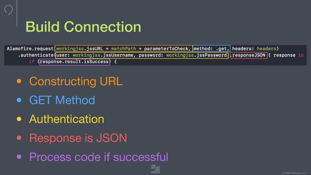 © JAMF Software, LLC Build Connection • Constru...