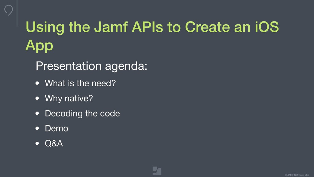 © JAMF Software, LLC Using the Jamf APIs to Cre...