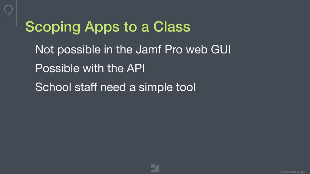 © JAMF Software, LLC Scoping Apps to a Class No...
