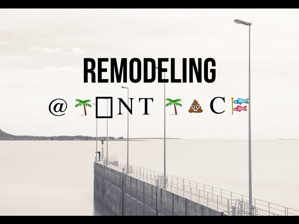 N REMODELING C   T   @