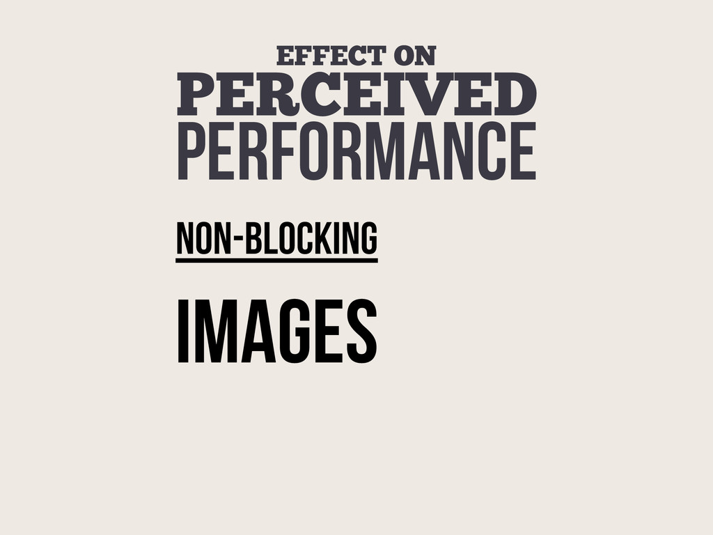 EFFECT ON PERCEIVED PERFORMANCE NON-BlockING IM...