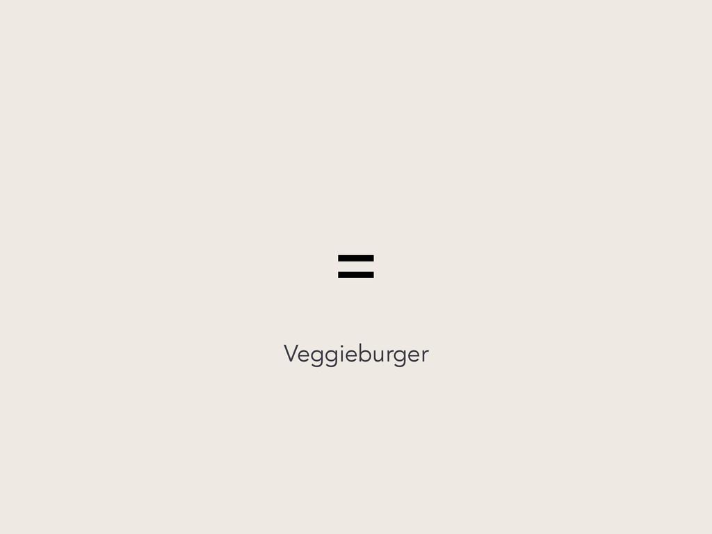 = Veggieburger