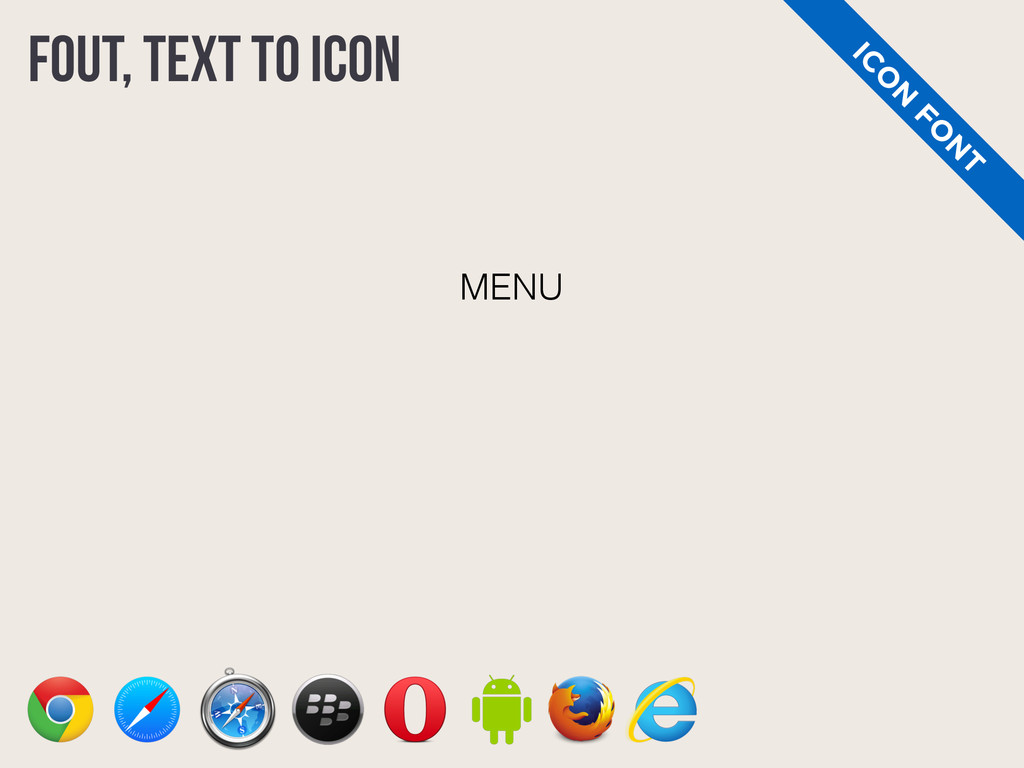 FOUT, TEXT to ICON IC O N FO N T MENU