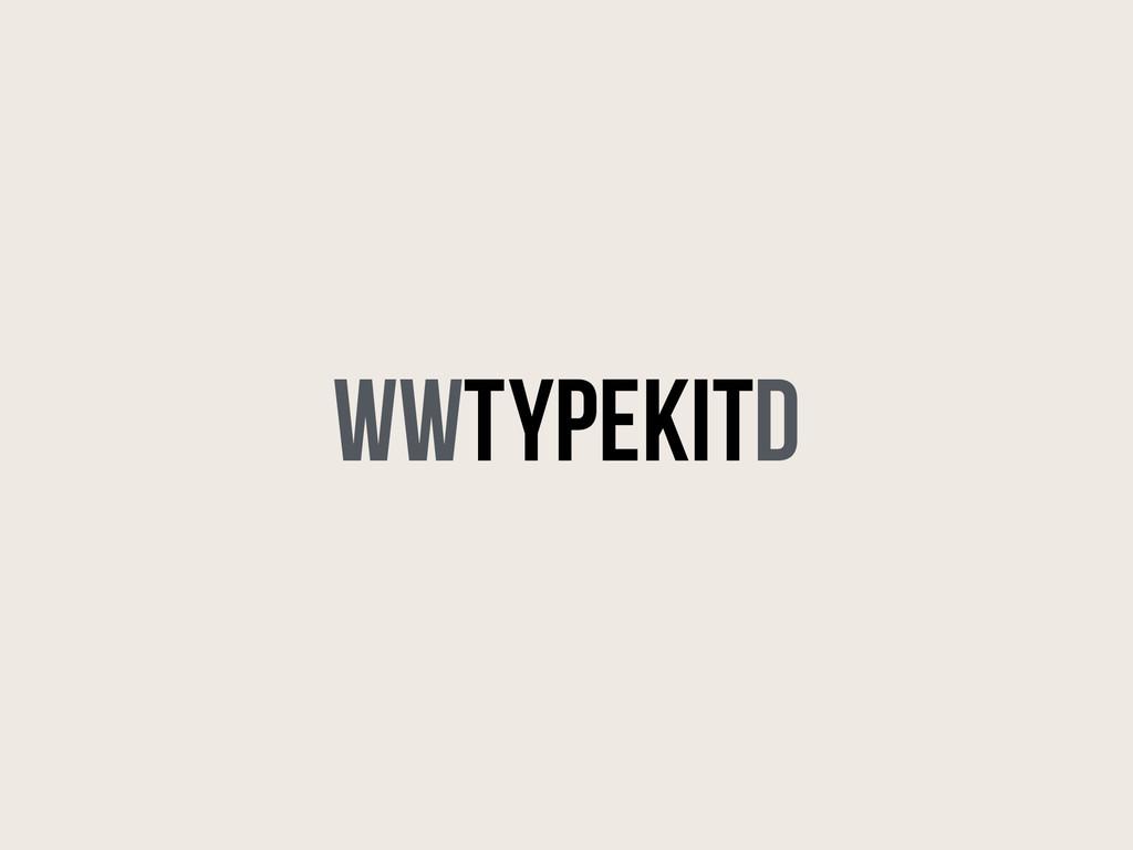 WWT k D YPE IT