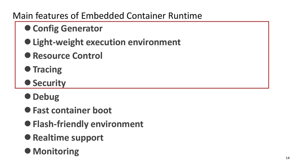 Main features of Embedded Container Runtime ⚫Co...