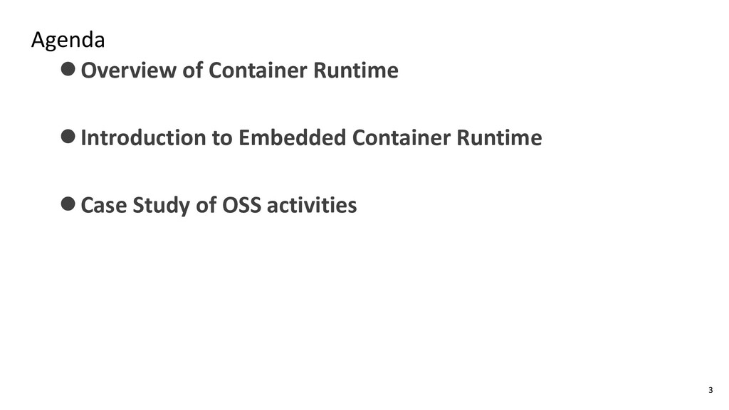 Agenda ⚫Overview of Container Runtime ⚫Introduc...
