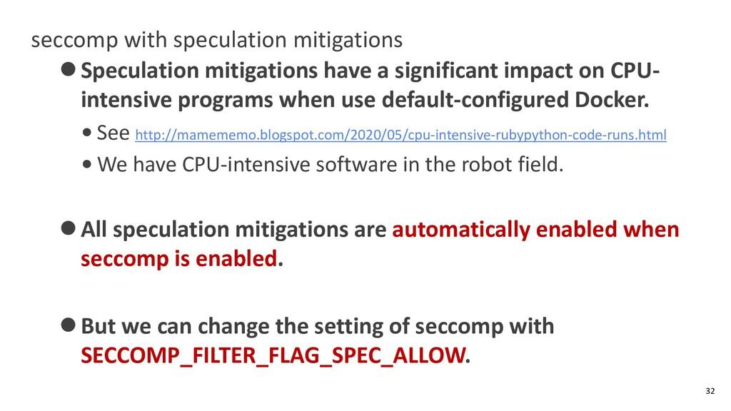 seccomp with speculation mitigations ⚫Speculati...