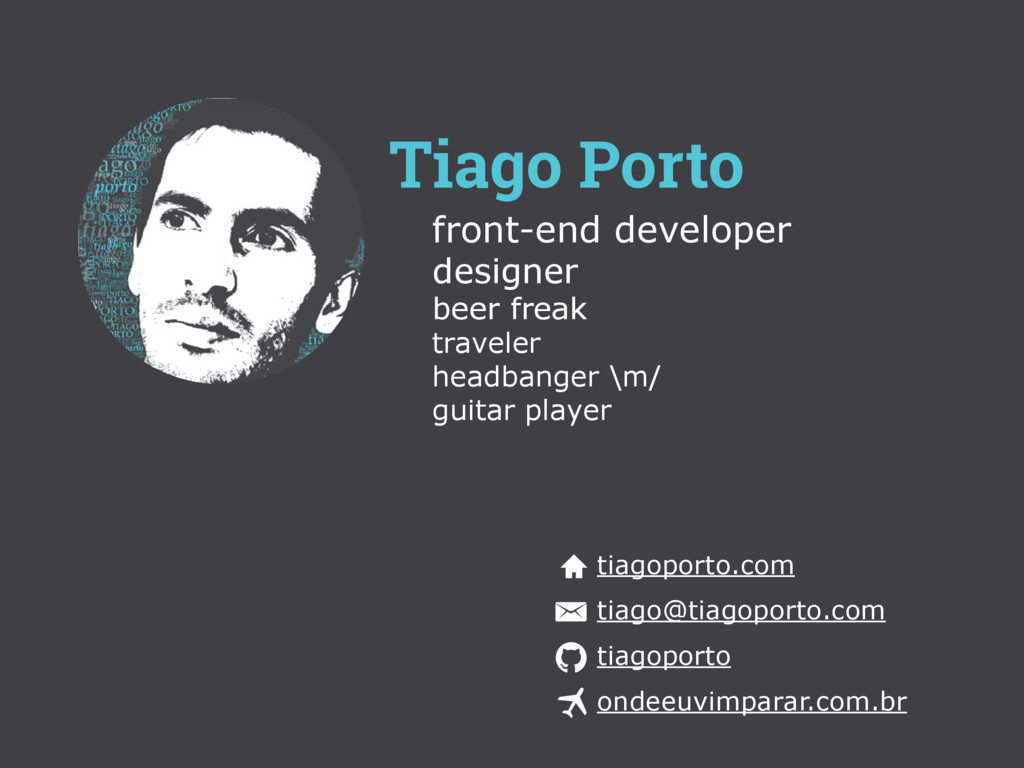 Tiago Porto tiago@tiagoporto.com ondeeuvimparar...