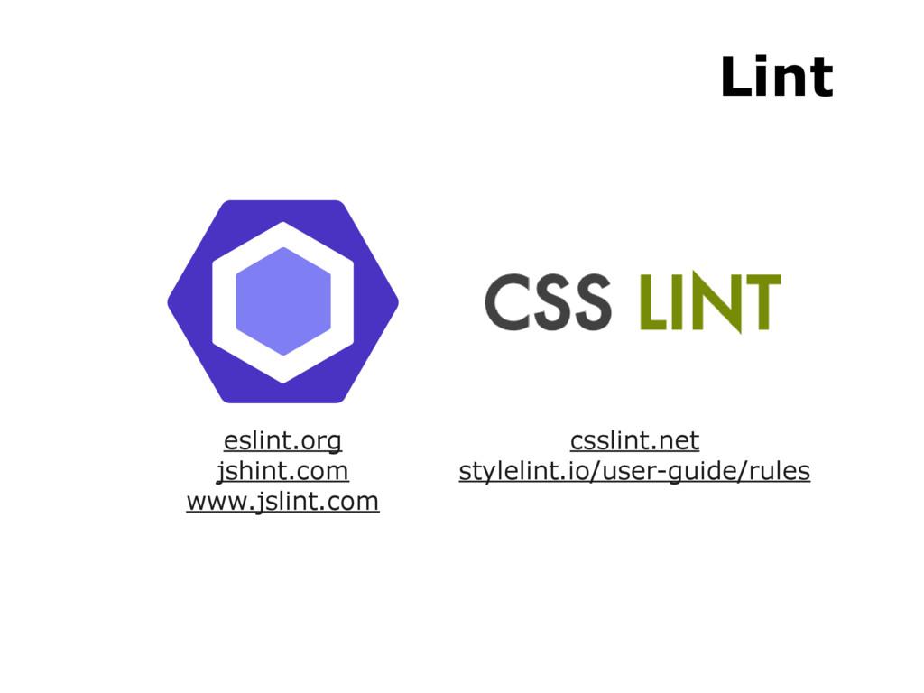 eslint.org jshint.com www.jslint.com Lint cssli...