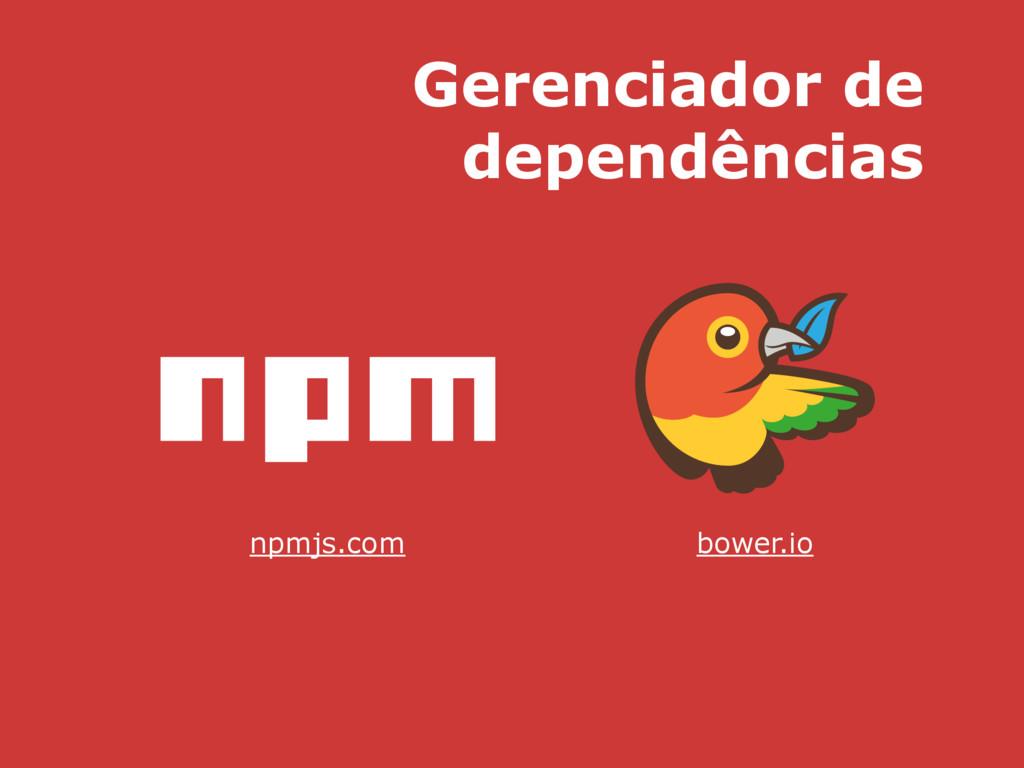 Gerenciador de dependências bower.io npmjs.com